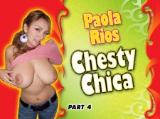 Chesty Chica Part 4