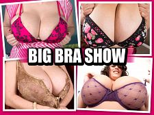 The Bigger in size than standard Bra Show